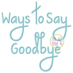 Ways to Say Goodbye Embroidery Font