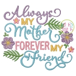 Always My Mother Forever My Friend Embroidery