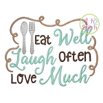 Eat Well Laugh Often Love Much Embroidery