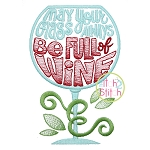 May Your Glass Always Be Full of Wine Embroidery