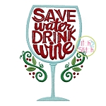 Save Water Drink Wine Embroidery