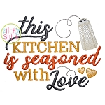 This Kitchen Is Seasoned with Love Embroidery
