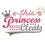 This Princess Wears Cleats Embroidery