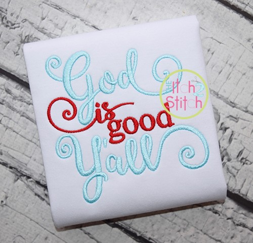 God is Good Y'all Embroidery