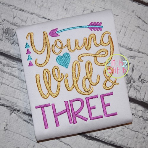 Young Wild and Three Embroidery
