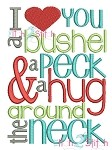 I Love You a Bushel and a Peck Embroidery Design