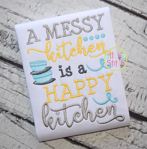 Messy Kitchen: A Messy Kitchen Is A Happy Kitchen Embroidery