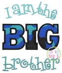 I am the BIG brother Applique
