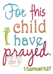For This Child I Have Prayed 1 Samuel 1:27