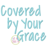 Covered By Your Grace Embroidery Font