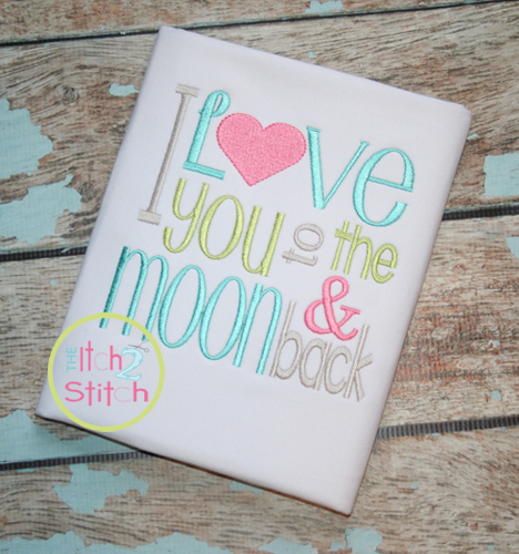 I love you to the moon and back embroidery design for I love to design