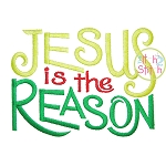 Jesus is The Reason Embroidery