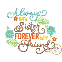 Always My Sister Forever My Friend Embroidery