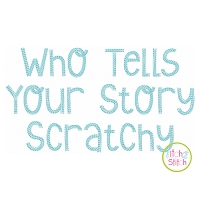 Who Tells Your Story Scratchy Embroidery Font