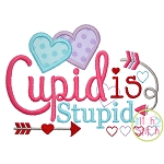Cupid is Stupid Applique