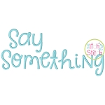 Say Something Embroidery Font