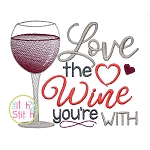 Love the Wine You're With Embroidery