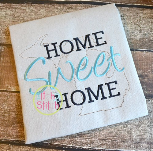 Home Sweet Home Michigan Embroidery