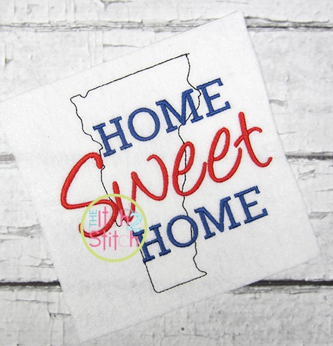 Home Sweet Home Vermont Embroidery