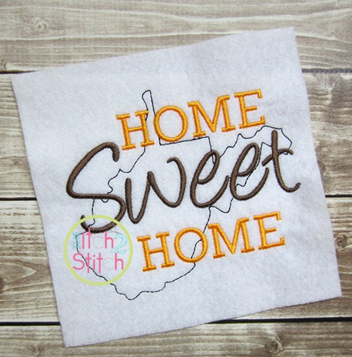 Home Sweet Home West Virginia Embroidery