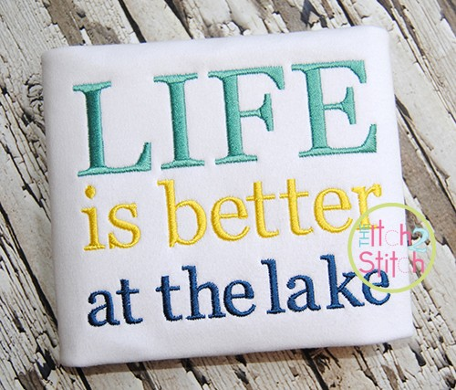 Life is Better at the Lake Embroidery