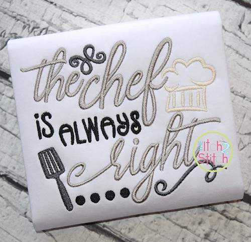 The Chef Is Always Right Embroidery