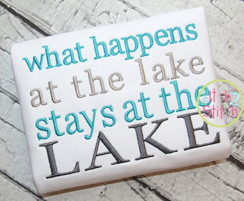 What Happens at the Lake Stays at the Lake Embroidery