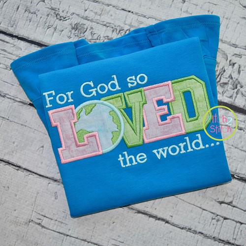 For God So Loved The World Applique
