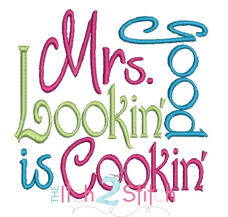 Mrs Good Lookin' Is Cookin'